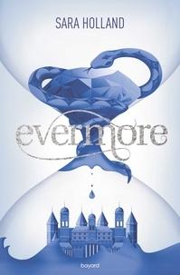 Sarah Holland - Everless Tome 2 : Evermore.