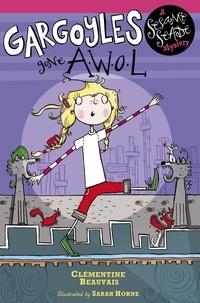 Sarah Horne et Clémentine Beauvais - Gargoyles Gone AWOL - Book 2.