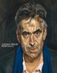Sarah Howgate et Michael Auping - Lucian Freud - Portraits.