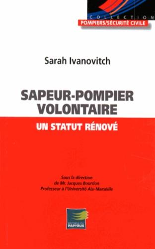 Sarah Ivanovitch - Sapeur-pompier volontaire : un statut rénové.