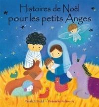 Sarah J. Dodd et Dubravka Kolanovic - Histoires de Noël pour les petits Anges.