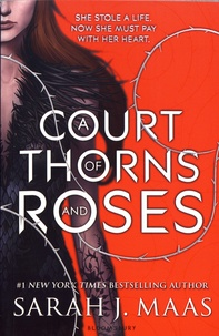 Sarah J. Maas - A Court of Thorns and Roses.