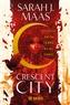 Sarah J. Maas - Crescent City Tome 1 : Maison de la Terre et du Sang.