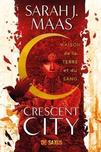 Sarah J. Maas - Crescent City - Tome 1.