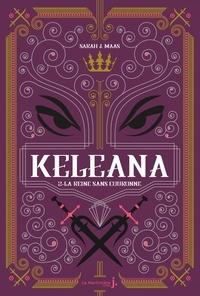 Sarah J. Maas - Keleana Tome 2 : La reine sans couronne.