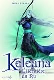 Sarah-J Maas - Keleana Tome 3 : L'héritière du feu.