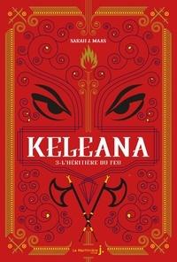 Sarah J. Maas - Keleana Tome 3 : L'Héritière du feu.