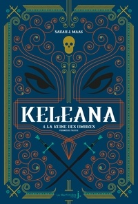 Sarah J. Maas - Keleana Tome 4 : La reine des ombres.