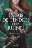 Sarah J. Maas - Un palais d'épines et de roses Tome 3 : Un palais de cendres et de ruines.