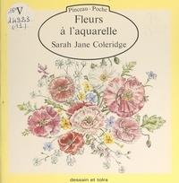 Sarah Jane Coleridge et Carol Richards - Fleurs à l'aquarelle.