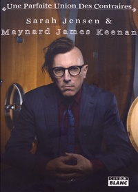 Sarah Jensen et Maynard James Keenan - Maynard James Keenan - Une parfaite union des contraires.