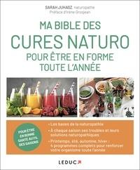 Sarah Juhasz - Ma bible des cures naturo pour être en forme toute l'année.