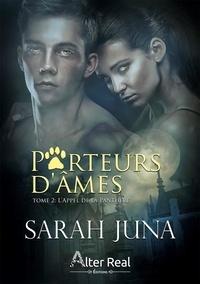 Sarah Juna - Porteurs d'âmes Tome 2 : L'appel de la panthère.