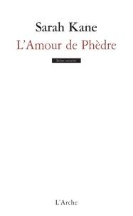 Sarah Kane - L'Amour de Phèdre.