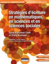 Sarah Kartchner Clark et Trisha Brummer - Stratégies d'écriture en mathématiques, en sciences et en sciences sociales. 1 Cédérom