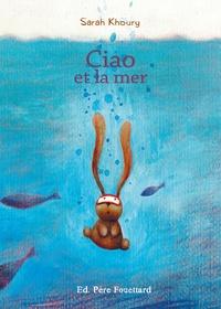 Sarah Khoury - Ciao et la mer.