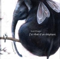 Sarah Khoury - J'ai rêvé d'un éléphant.