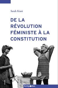 Sarah Kiani - De la révolution féministe à la Constitution - Mouvement des femmes et égalité des sexes en Suisse (1975-1995).