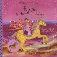 Sarah Kilbride - Etoile, le cheval des sables.