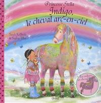 Sarah Kilbride - Indigo, le cheval arc-en-ciel.