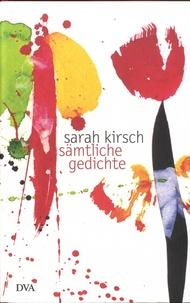 Sarah Kirsch - Sämtliche Gedichte.