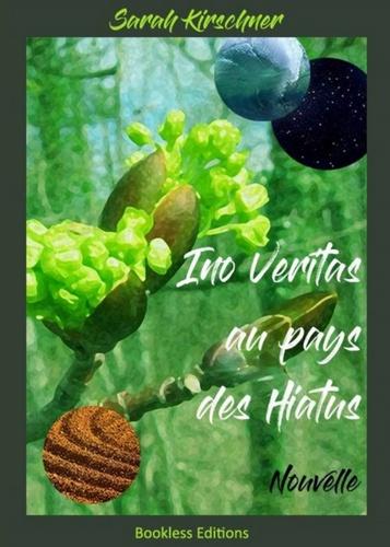 Ino Veritas au pays des Hiatus