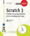 Sarah Lacaze - Scratch 3 - S'initier à la programmation et à la robotique par le jeu.