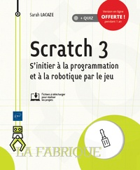 Livres gratuits en ligne kindle download Scratch 3  - S'initier à la programmation et à la robotique par le jeu (French Edition) par Sarah Lacaze 9782409020247