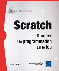 Sarah Lacaze - Scratch - S'initier à la programmation par le jeu.