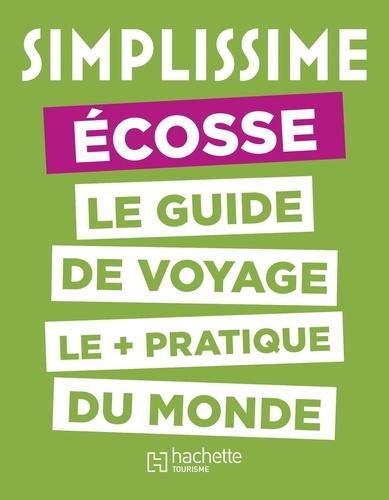 Simplissime Ecosse. Le guide de voyage le plus pratique du monde
