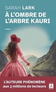 Sarah Lark - A l'ombre de l'arbre Kauri.