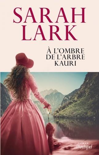 Sarah Lark - À l'ombre de l'arbre Kauri.