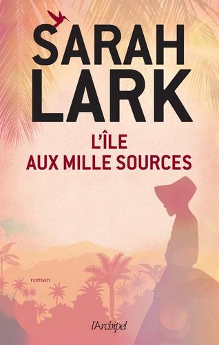 Sarah Lark - L'île aux mille sources.