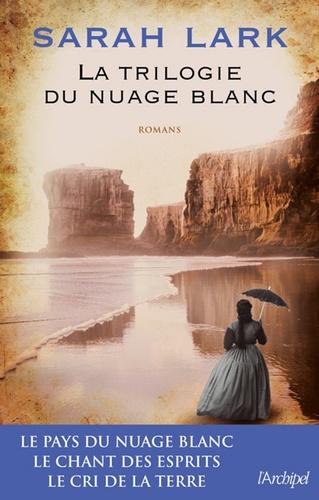 La trilogie du nuage blanc. Trois romans envoûtants, une saga enchanteresse