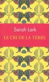 Sarah Lark - Le cri de la terre.