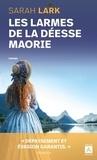 Sarah Lark - Les larmes de la déesse Maorie.