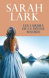 Ebook pdf en ligne téléchargement gratuit Les larmes de la déesse Maorie 9782809824490 RTF iBook PDF