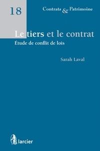 Sarah Laval - Le tiers et le contrat - Etude de conflit de lois.