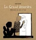 Sarah Leavitt - Le Grand désordre - Alzheimer, ma mère et moi.