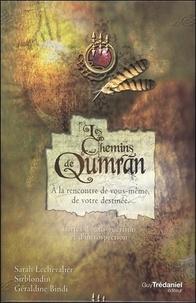 Sarah Lechevalier et Géraldine Bindi - Les chemins de Qumran - À la rencontre de vous-même, de votre destinée. 111 cartes & un livret de 192 pages.