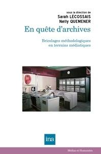 Sarah Lécossais et Nelly Quemener - En quête d'archives - Bricolages méthodologiques en terrains médiatiques.