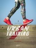 Sarah Lemarcis - Urban Training - Quand la ville devient ma salle de sport.