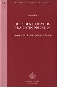 Sarah Leroy - De l'identification à la catégorisation - L'antonomase du nom propre français.