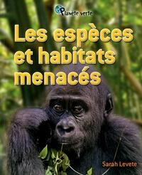 Sarah Levete - Les espèces et habitats menacés.