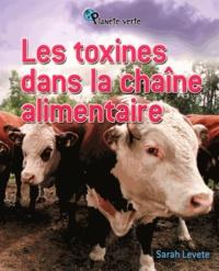 Sarah Levete - Les toxines dans la chaîne alimentaire.