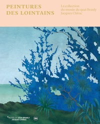 Sarah Ligner - Peintures des lointains - La collection du musée du quai Branly Jacques Chirac.