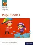 Sarah Lindsay et Wendy Wren - Nelson English Pupil Book 1.
