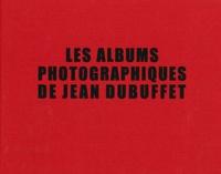 Sarah Lombardi et Vincent Monod - Les albums photographiques de Jean Dubuffet.