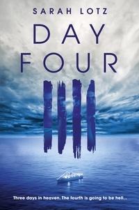 Sarah Lotz - Day Four.
