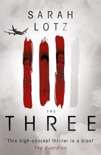 Sarah Lotz - The three*.